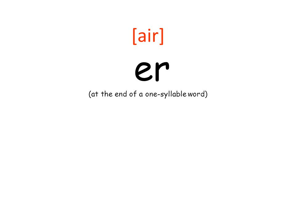 [air] er (at the end of a one-syllable word)